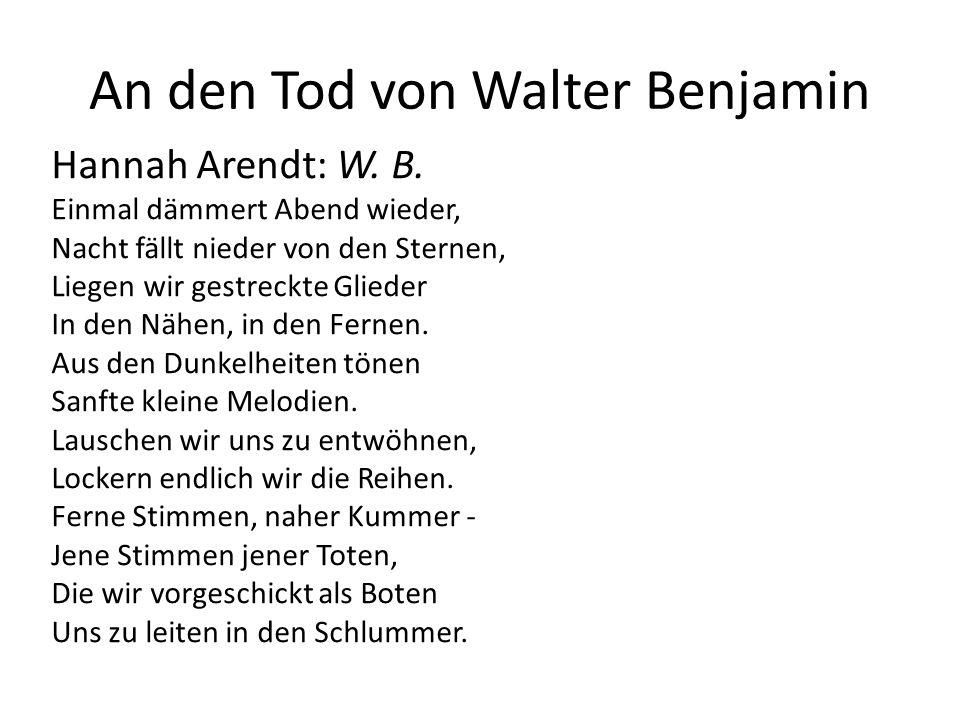 An den Tod von Walter Benjamin Hannah Arendt: W. B.