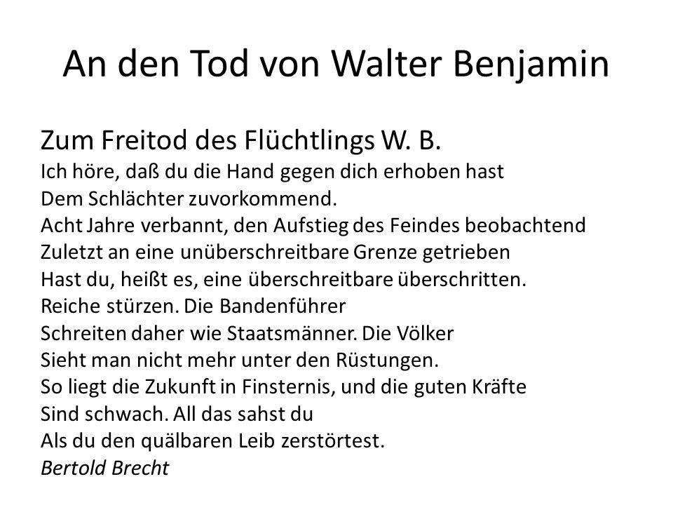 An den Tod von Walter Benjamin Zum Freitod des Flüchtlings W.