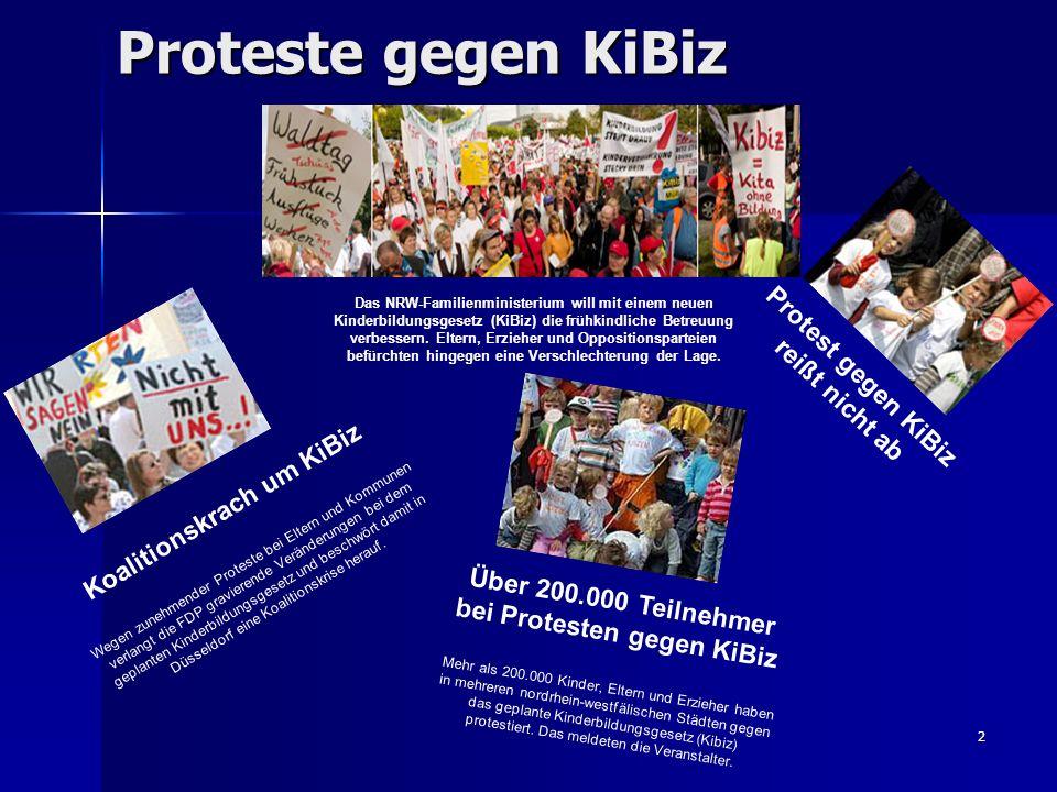 2 Proteste gegen KiBiz Das NRW-Familienministerium will mit einem neuen Kinderbildungsgesetz (KiBiz) die frühkindliche Betreuung verbessern.