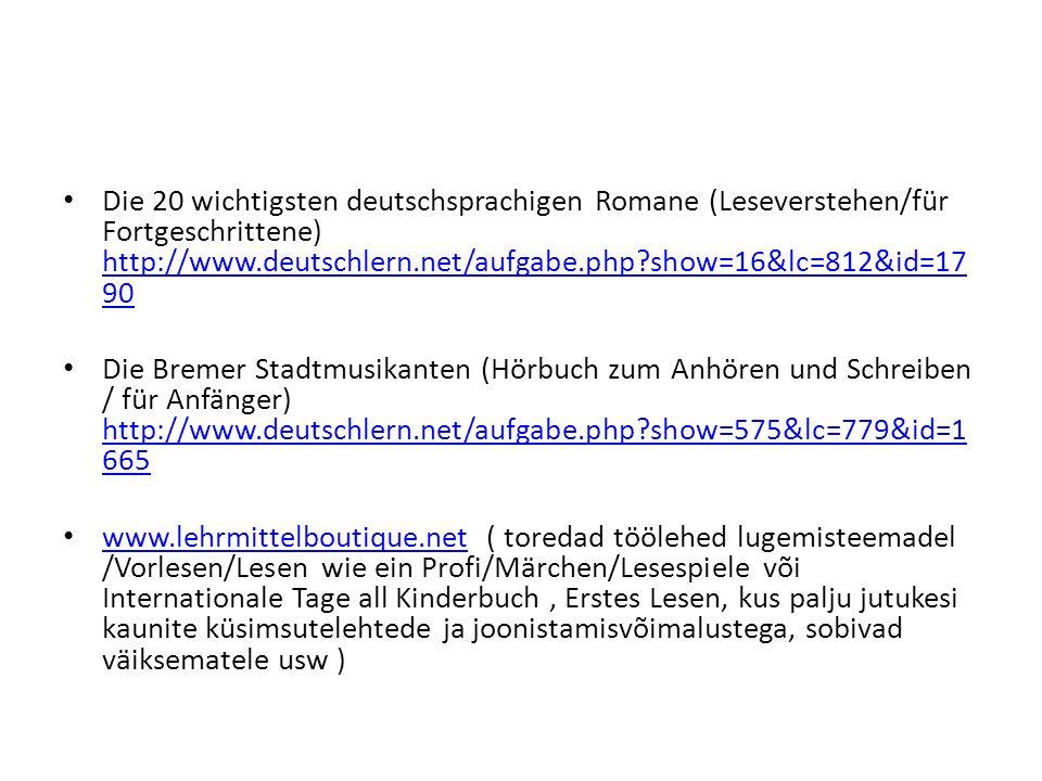 Die 20 wichtigsten deutschsprachigen Romane (Leseverstehen/für Fortgeschrittene) http://www.deutschlern.net/aufgabe.php?show=16&lc=812&id=17 90 http:/