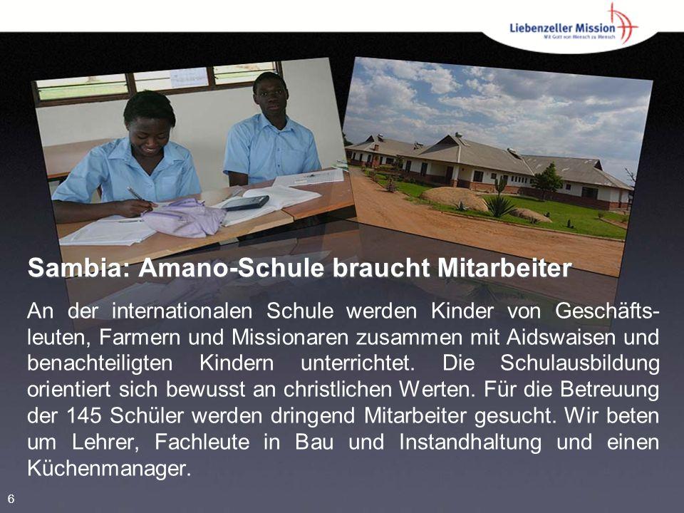 Sambia: Amano-Schule braucht Mitarbeiter An der internationalen Schule werden Kinder von Geschäfts- leuten, Farmern und Missionaren zusammen mit Aidswaisen und benachteiligten Kindern unterrichtet.