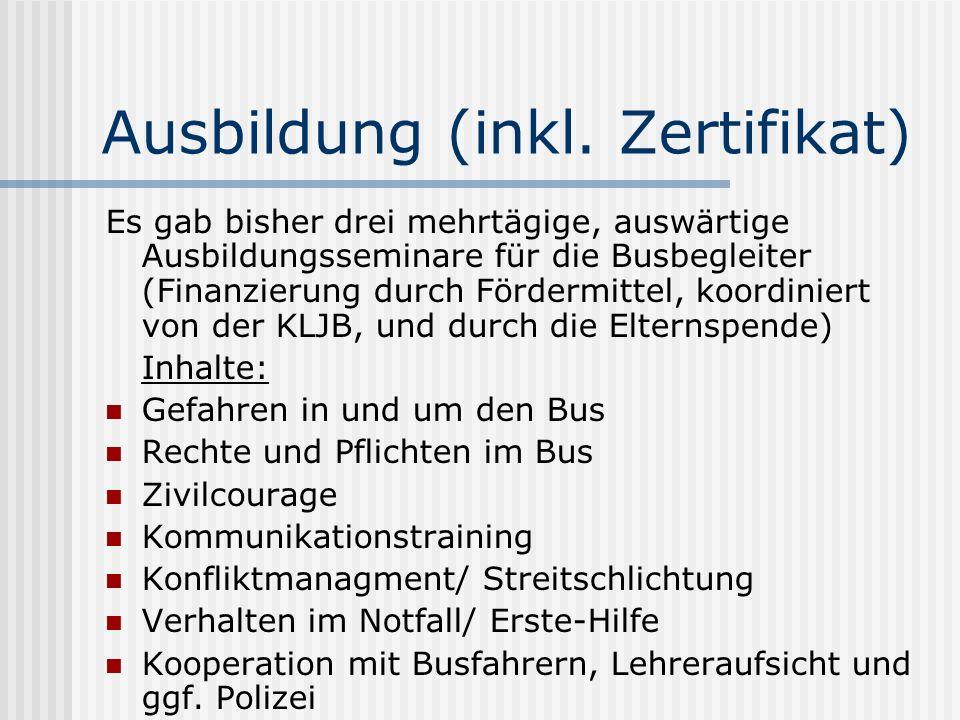 Ausbildung (inkl. Zertifikat) Es gab bisher drei mehrtägige, auswärtige Ausbildungsseminare für die Busbegleiter (Finanzierung durch Fördermittel, koo