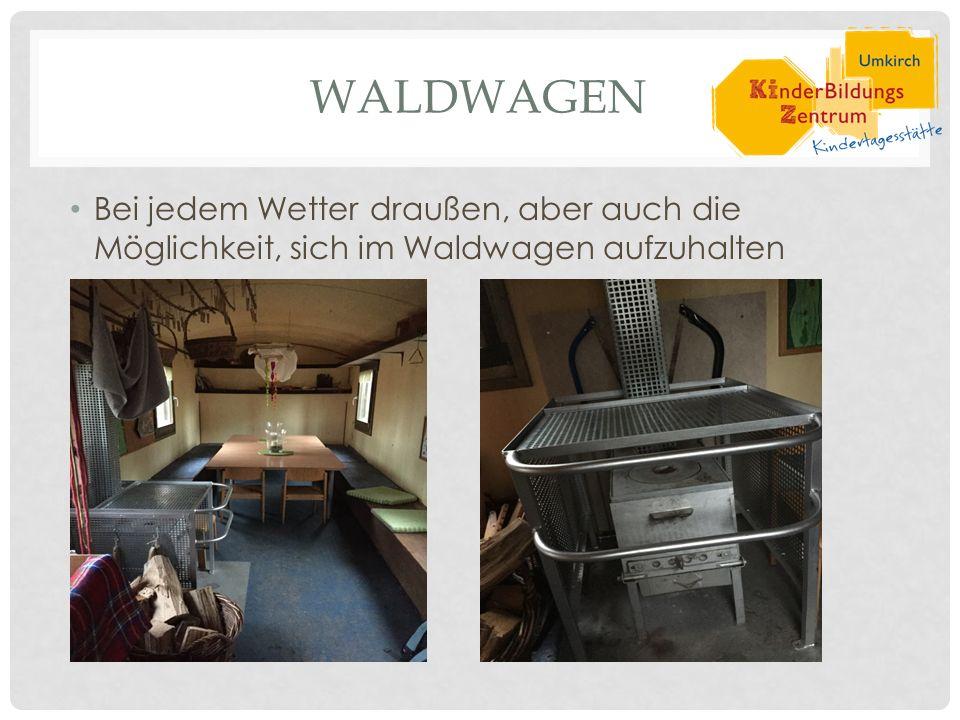 WALDWAGEN Bei jedem Wetter draußen, aber auch die Möglichkeit, sich im Waldwagen aufzuhalten