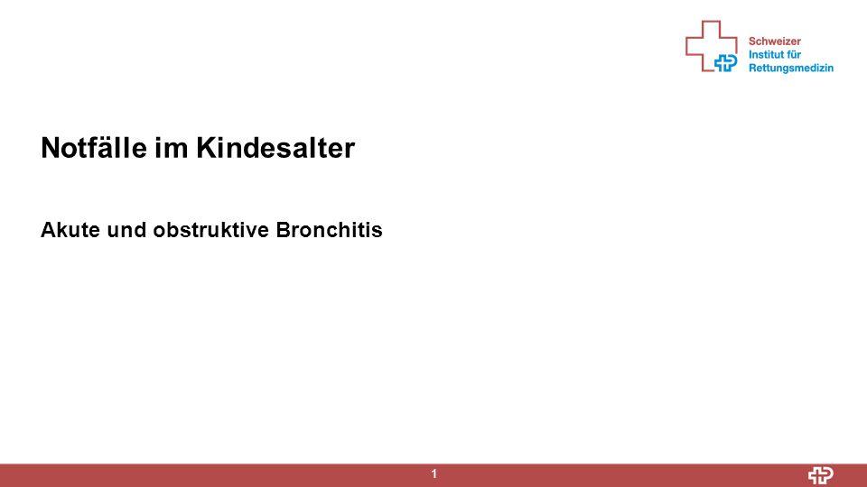 1 Notfälle im Kindesalter Akute und obstruktive Bronchitis