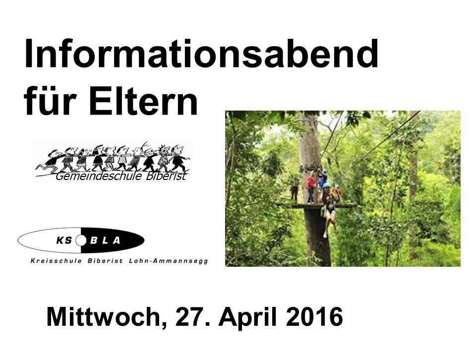 Informationsabend für Eltern Mittwoch, 27. April 2016 Gemeindeschule Biberist