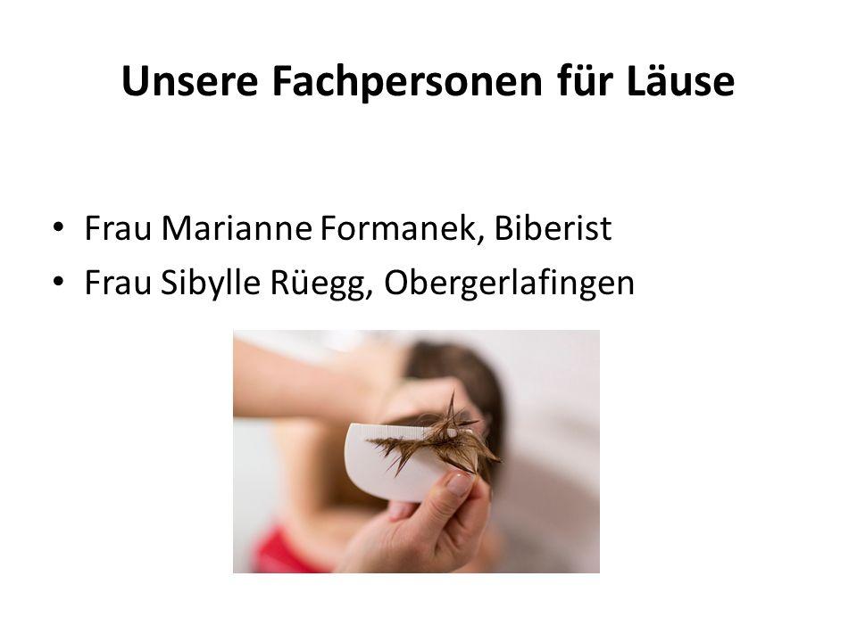 Unsere Fachpersonen für Läuse Frau Marianne Formanek, Biberist Frau Sibylle Rüegg, Obergerlafingen