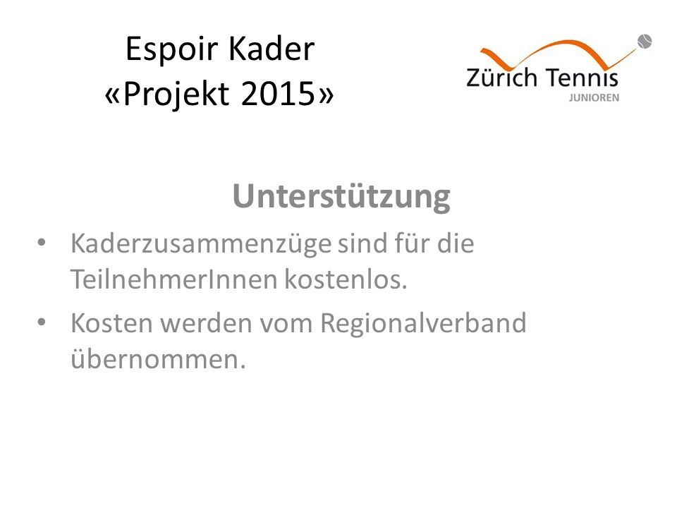 Espoir Kader «Projekt 2015» Kosten Bei 2-3 Trainings wöchentlich Bei Wettkampftrainer B Inkl.