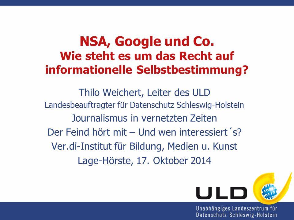 www.datenschutzzentrum.de Relevante Aspekte Recht Technik Ökonomie Politik Kultur Erziehung Psychologie Weichert - Lage-Hörste - 17.10.2014 - NSA, Google & Co.