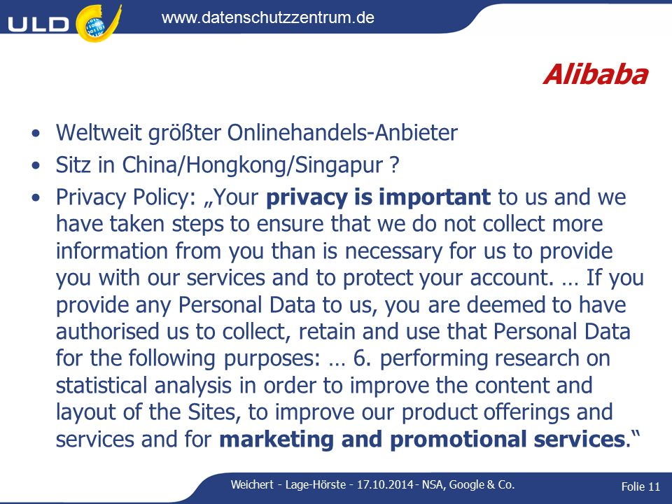 "www.datenschutzzentrum.de Alibaba Weltweit größter Onlinehandels-Anbieter Sitz in China/Hongkong/Singapur ? Privacy Policy: ""Your privacy is important"