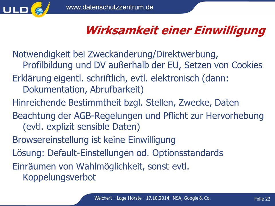 www.datenschutzzentrum.de Wirksamkeit einer Einwilligung Notwendigkeit bei Zweckänderung/Direktwerbung, Profilbildung und DV außerhalb der EU, Setzen von Cookies Erklärung eigentl.