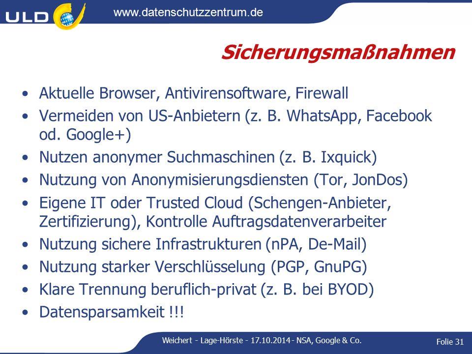 www.datenschutzzentrum.de Sicherungsmaßnahmen Aktuelle Browser, Antivirensoftware, Firewall Vermeiden von US-Anbietern (z.