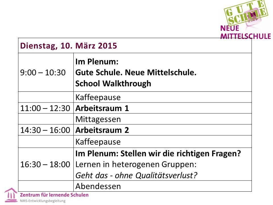 Dienstag, 10. März 2015 9:00 – 10:30 Im Plenum: Gute Schule.