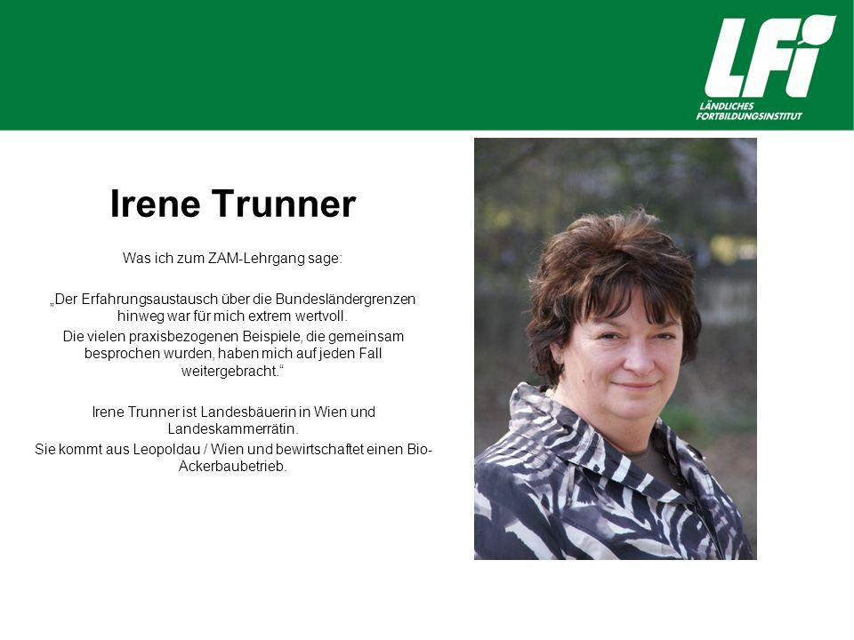 """Irene Trunner Was ich zum ZAM-Lehrgang sage: """"Der Erfahrungsaustausch über die Bundesländergrenzen hinweg war für mich extrem wertvoll."""