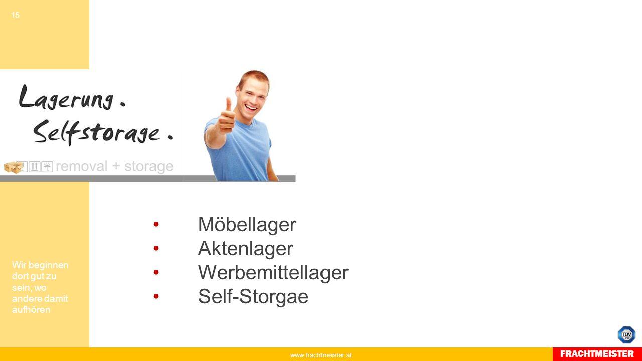 www.frachtmeister.at 14 Wir beginnen dort gut zu sein, wo andere damit aufhören FRACHTMEISTER