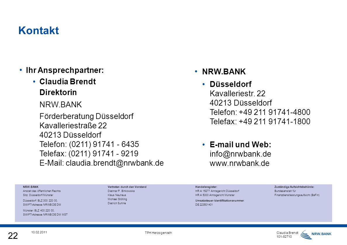 22 10.02.2011 TPH Herzogenrath Claudia Brendt 101-82710 Kontakt Vertreten durch den Vorstand Dietmar P.