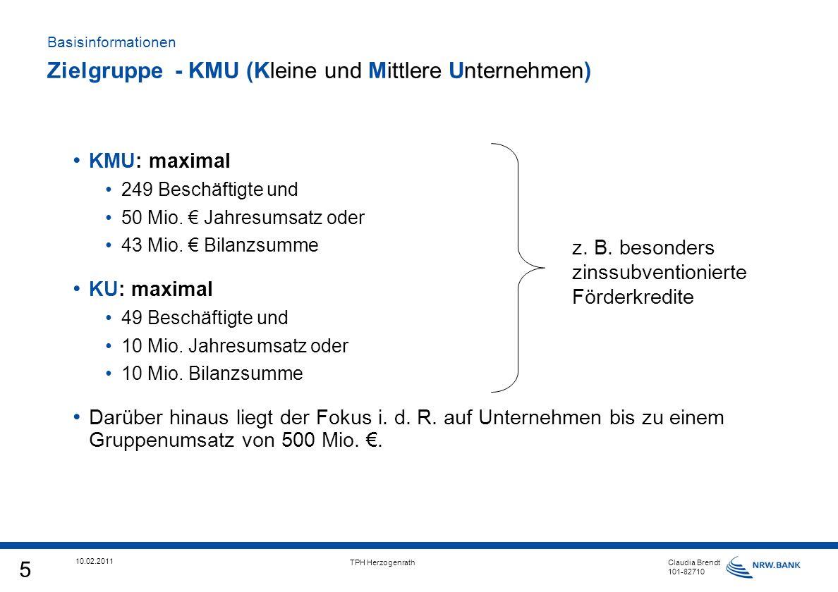 5 10.02.2011 TPH Herzogenrath Claudia Brendt 101-82710 KMU: maximal 249 Beschäftigte und 50 Mio.