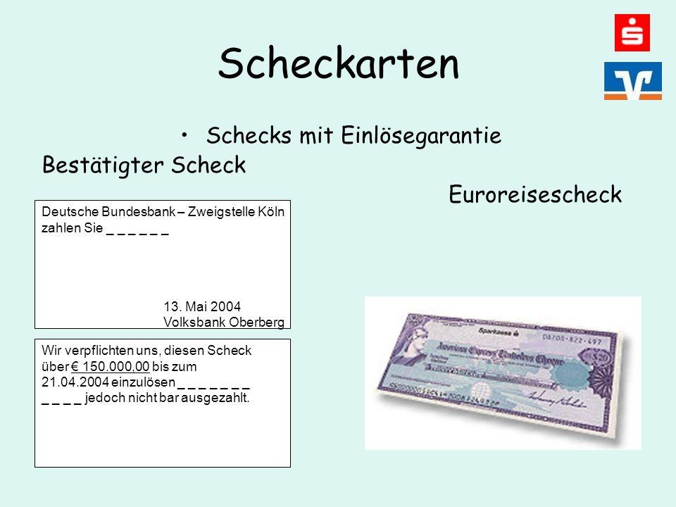 Scheckarten Schecks mit Einlösegarantie Bestätigter Scheck Euroreisescheck Deutsche Bundesbank – Zweigstelle Köln zahlen Sie _ _ _ _ _ _ 13.