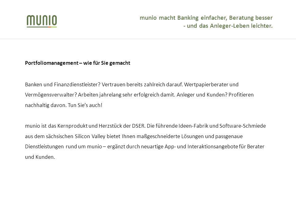 munio macht Banking einfacher, Beratung besser - und das Anleger-Leben leichter.