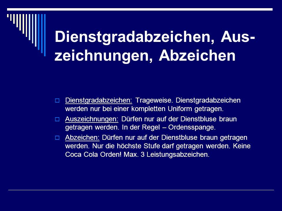 Dienstgradabzeichen, Aus- zeichnungen, Abzeichen  Dienstgradabzeichen: Trageweise.