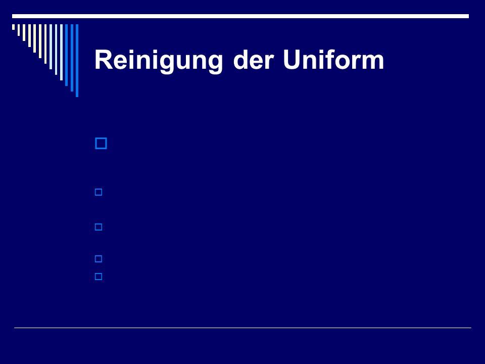 Reinigung der Uniform  Schmutz macht krank!!!!!!.