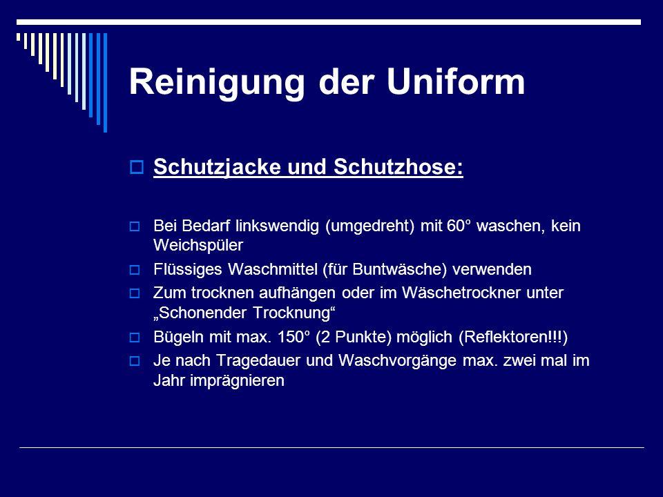 Reinigung der Uniform  Schutzjacke und Schutzhose:  Bei Bedarf linkswendig (umgedreht) mit 60° waschen, kein Weichspüler  Flüssiges Waschmittel (fü