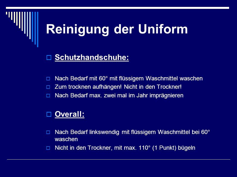 Reinigung der Uniform  Schutzhandschuhe:  Nach Bedarf mit 60° mit flüssigem Waschmittel waschen  Zum trocknen aufhängen.