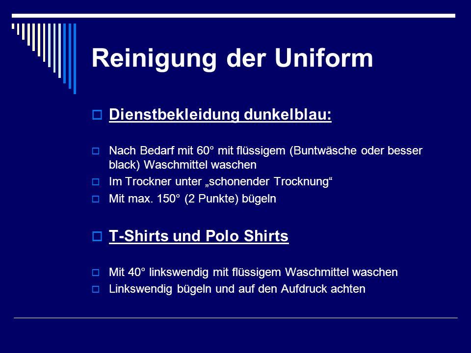"""Reinigung der Uniform  Dienstbekleidung dunkelblau:  Nach Bedarf mit 60° mit flüssigem (Buntwäsche oder besser black) Waschmittel waschen  Im Trockner unter """"schonender Trocknung  Mit max."""