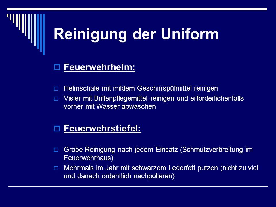 Reinigung der Uniform  Feuerwehrhelm:  Helmschale mit mildem Geschirrspülmittel reinigen  Visier mit Brillenpflegemittel reinigen und erforderliche