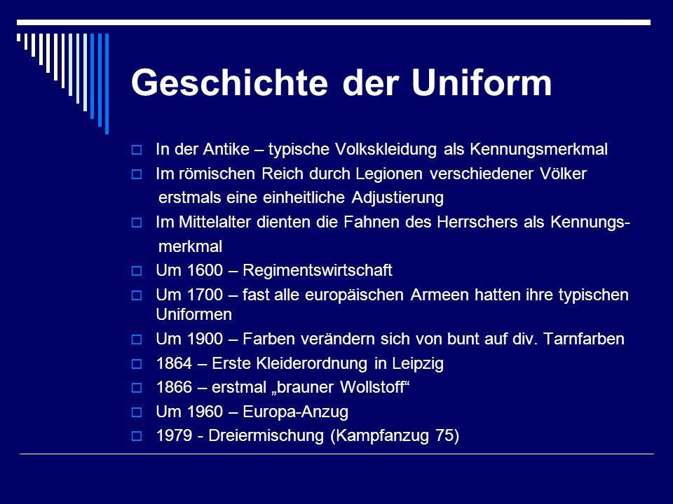 Geschichte der Uniform  In der Antike – typische Volkskleidung als Kennungsmerkmal  Im römischen Reich durch Legionen verschiedener Völker erstmals