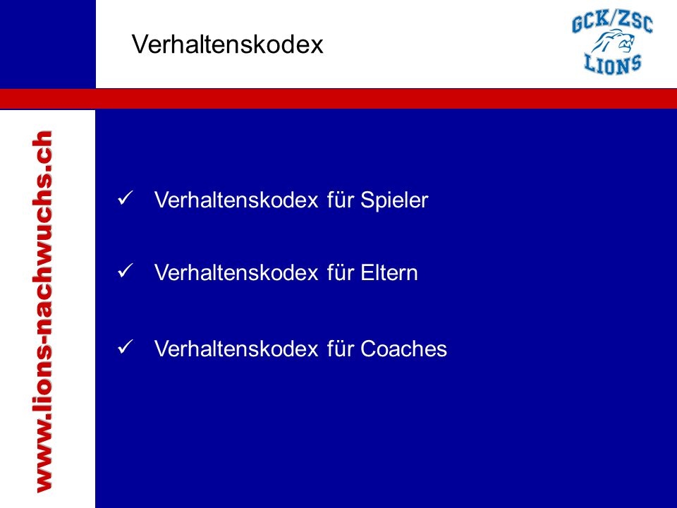Traktanden Verhaltenskodex Verhaltenskodex für Spieler Verhaltenskodex für Eltern Verhaltenskodex für Coaches