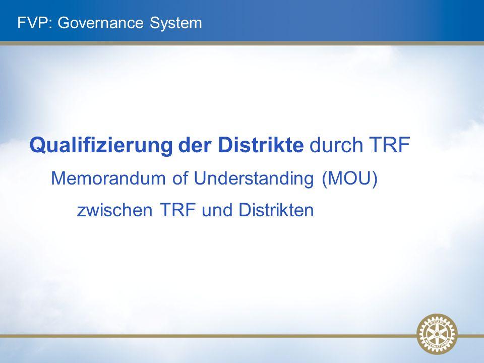 Qualifizierung der Distrikte durch TRF Memorandum of Understanding (MOU) zwischen TRF und Distrikten