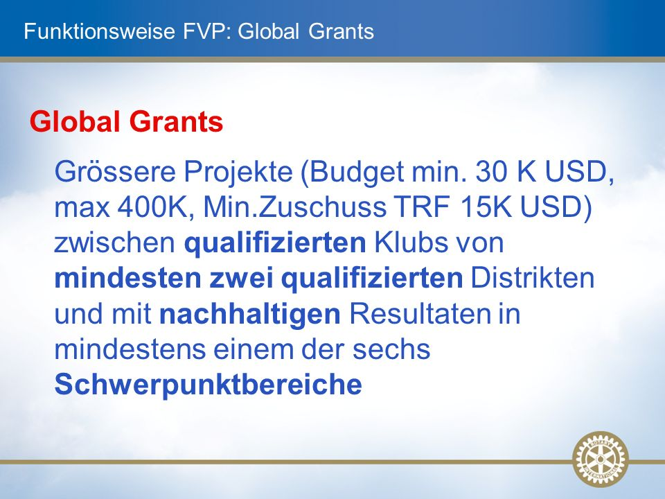 Funktionsweise FVP: Global Grants Global Grants Grössere Projekte (Budget min.