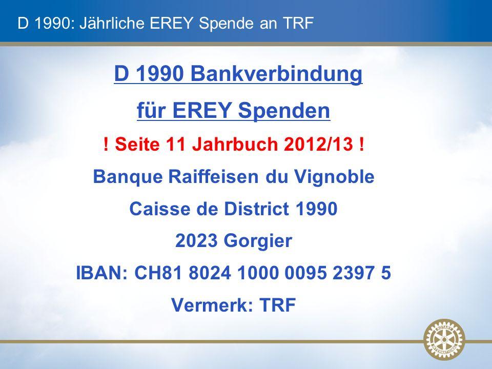 D 1990: Jährliche EREY Spende an TRF D 1990 Bankverbindung für EREY Spenden .