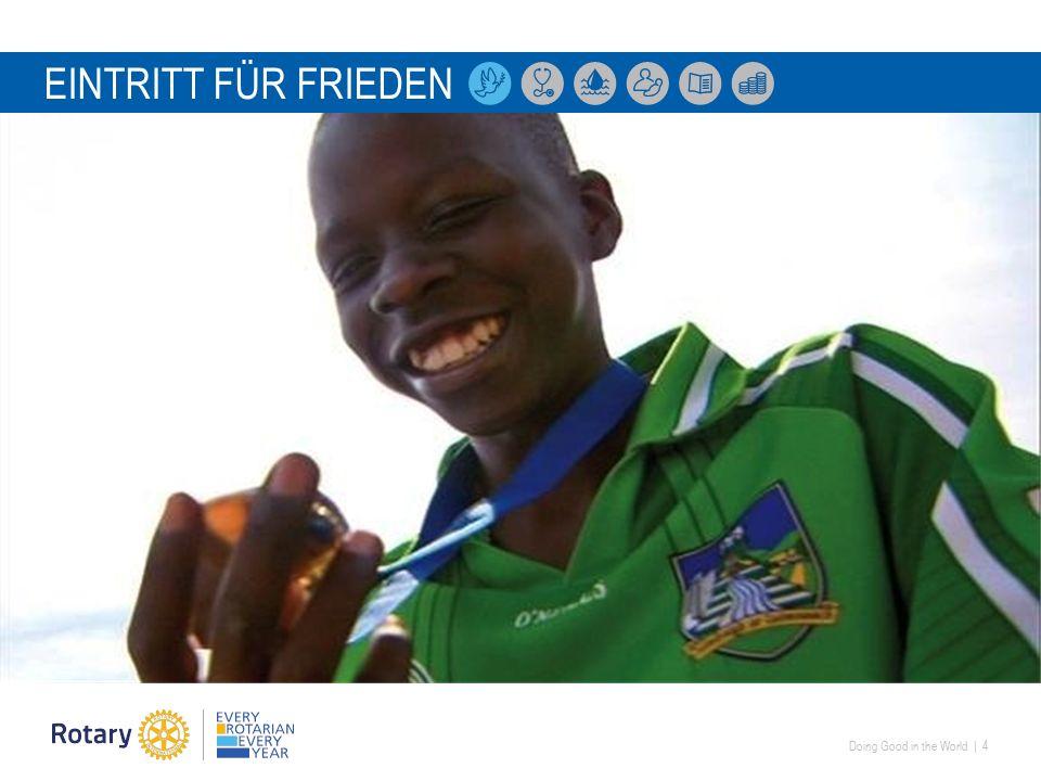 Doing Good in the World   4 EINTRITT FÜR FRIEDEN