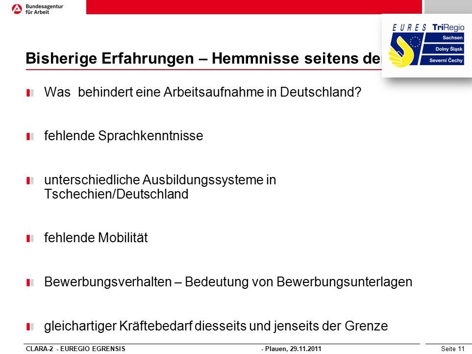 Seite 11 Bisherige Erfahrungen – Hemmnisse seitens der AN Was behindert eine Arbeitsaufnahme in Deutschland.