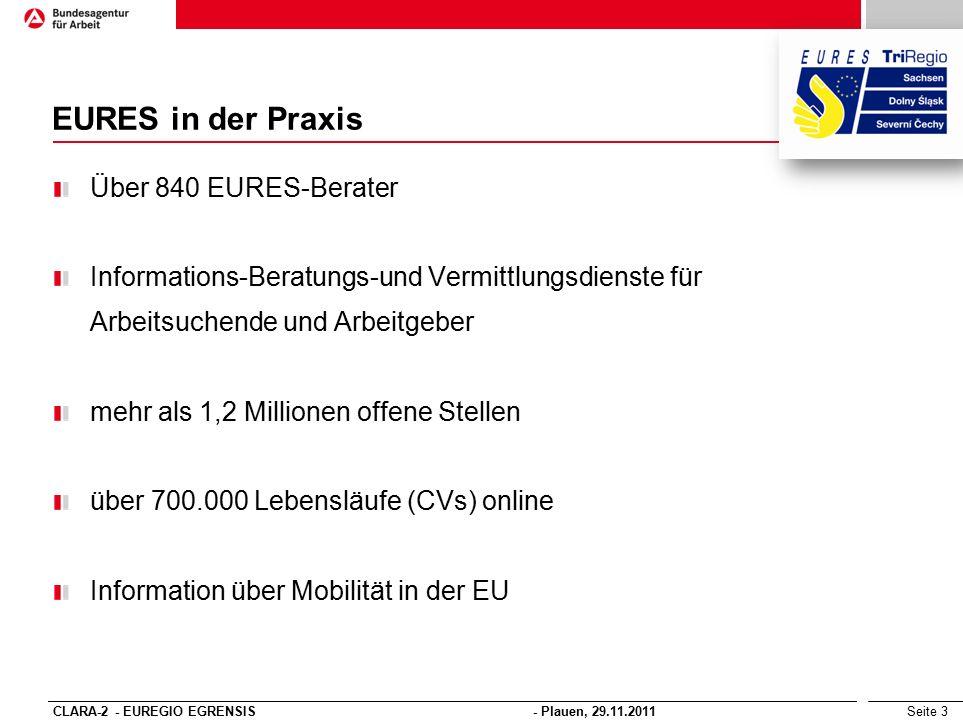 Seite 3 EURES in der Praxis Über 840 EURES-Berater Informations-Beratungs-und Vermittlungsdienste für Arbeitsuchende und Arbeitgeber mehr als 1,2 Mill