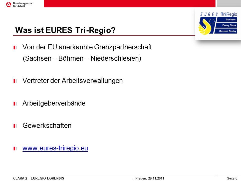 Seite 6 Von der EU anerkannte Grenzpartnerschaft (Sachsen – Böhmen – Niederschlesien) Vertreter der Arbeitsverwaltungen Arbeitgeberverbände Gewerkschaften www.eures-triregio.eu Was ist EURES Tri-Regio.
