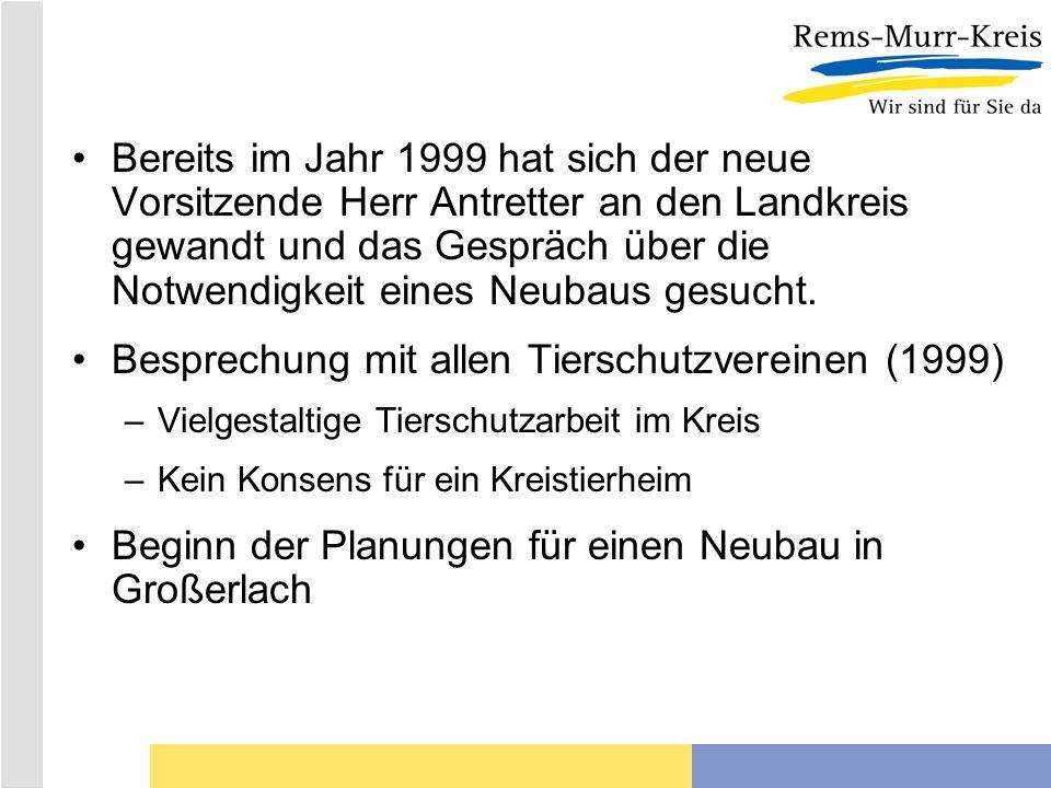 Bereits im Jahr 1999 hat sich der neue Vorsitzende Herr Antretter an den Landkreis gewandt und das Gespräch über die Notwendigkeit eines Neubaus gesuc