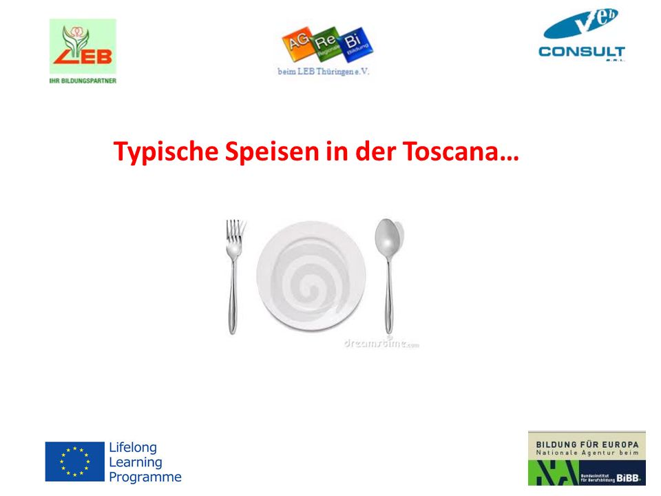 Typische Speisen in der Toscana…