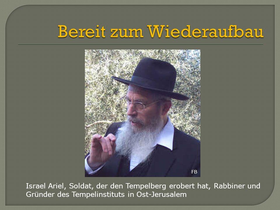Israel Ariel, Soldat, der den Tempelberg erobert hat, Rabbiner und Gründer des Tempelinstituts in Ost-Jerusalem FB