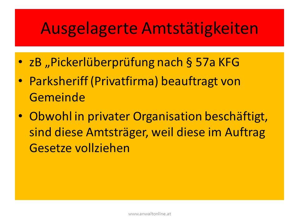 """Ausgelagerte Amtstätigkeiten zB """"Pickerlüberprüfung nach § 57a KFG Parksheriff (Privatfirma) beauftragt von Gemeinde Obwohl in privater Organisation b"""