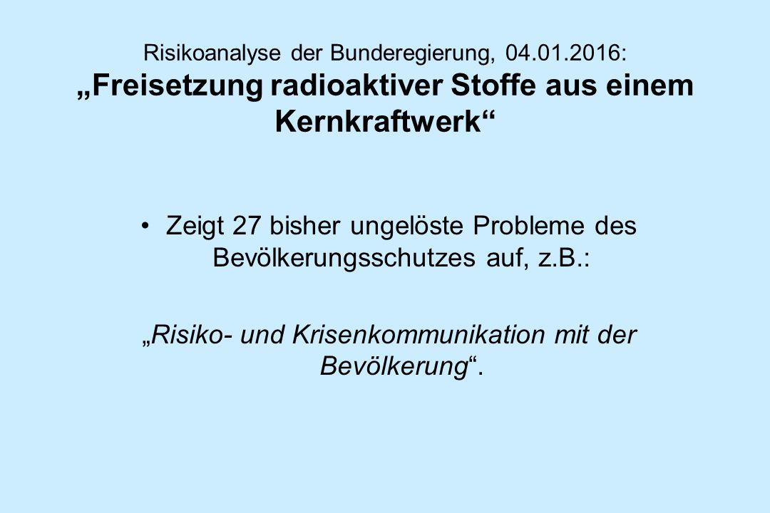 """Risikoanalyse der Bunderegierung, 04.01.2016: """"Freisetzung radioaktiver Stoffe aus einem Kernkraftwerk"""" Zeigt 27 bisher ungelöste Probleme des Bevölke"""