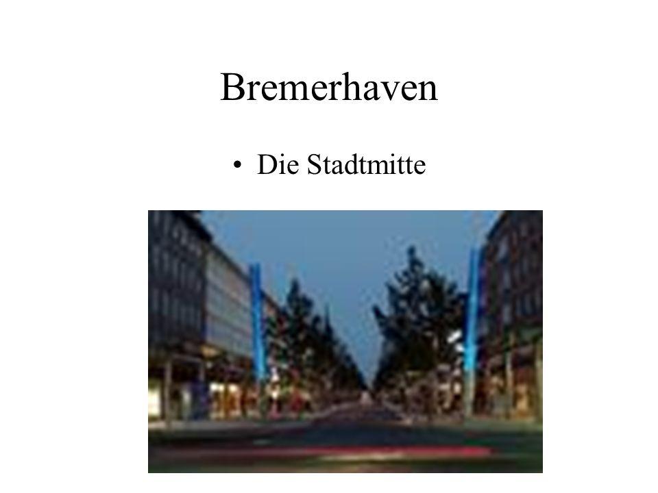 Bremerhaven Die Stadtmitte