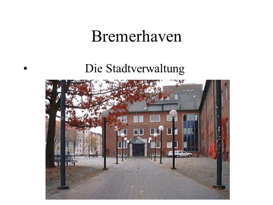Bremerhaven Die Stadtverwaltung