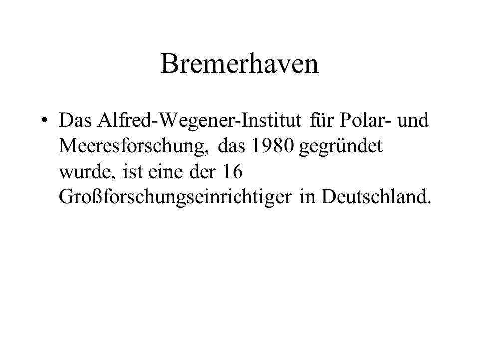Bremerhaven Das Alfred-Wegener-Institut für Polar- und Meeresforschung, das 1980 gegründet wurde, ist eine der 16 Großforschungseinrichtiger in Deutschland.