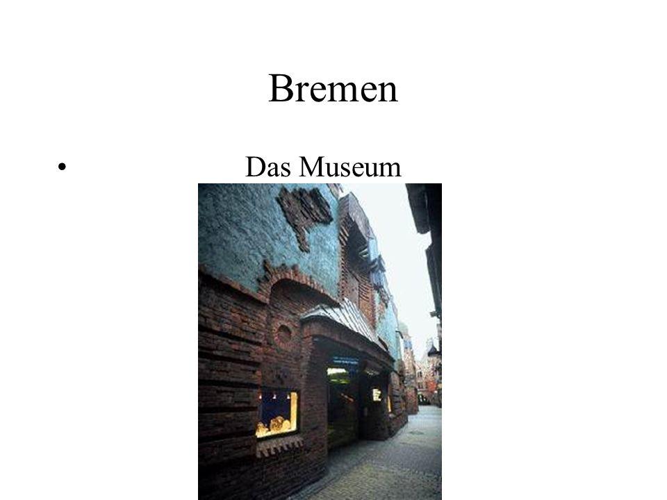 Bremen Das Museum