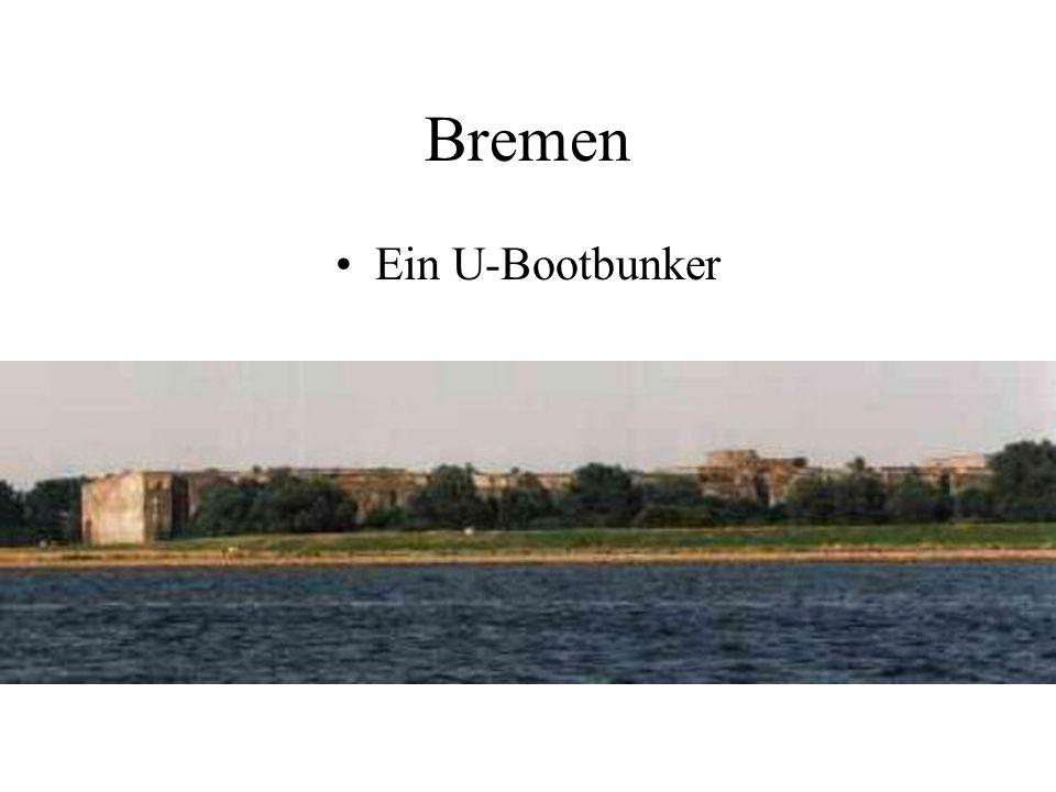 Bremen Ein U-Bootbunker