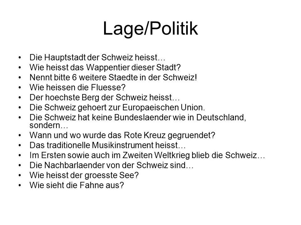 Lage/Politik Die Hauptstadt der Schweiz heisst… Wie heisst das Wappentier dieser Stadt.