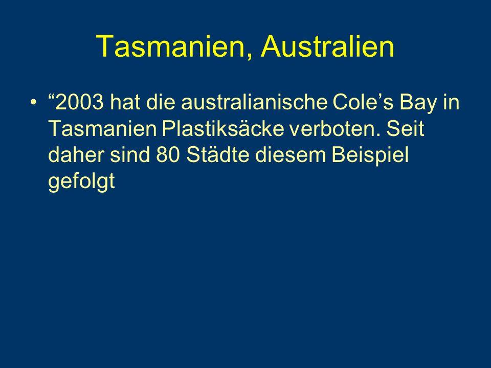 Tasmanien, Australien 2003 hat die australianische Cole's Bay in Tasmanien Plastiksäcke verboten.