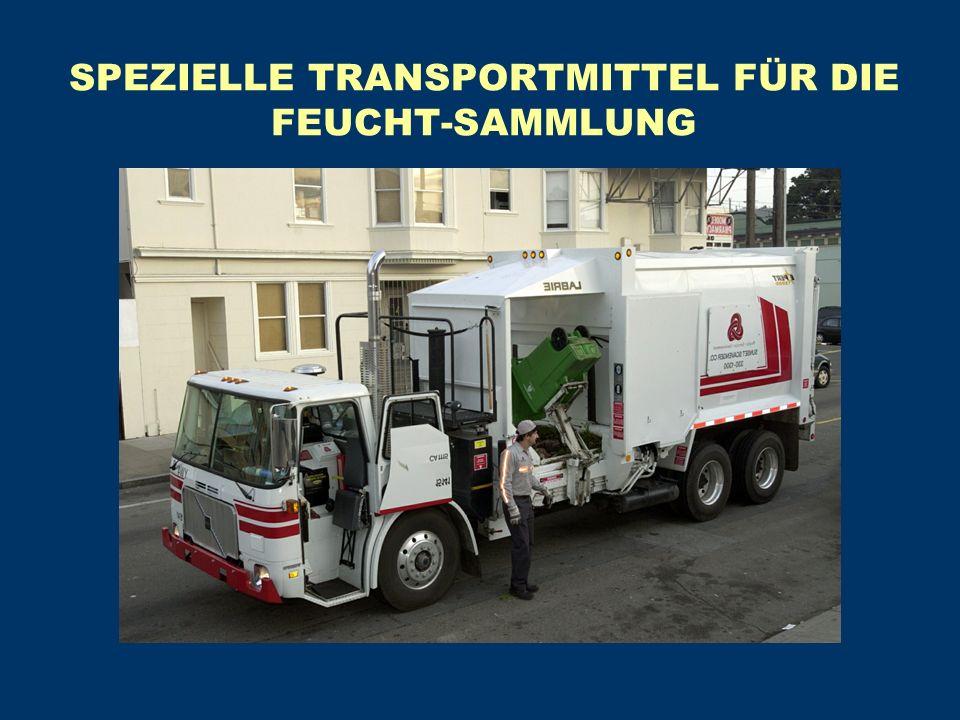 SPEZIELLE TRANSPORTMITTEL FÜR DIE FEUCHT-SAMMLUNG